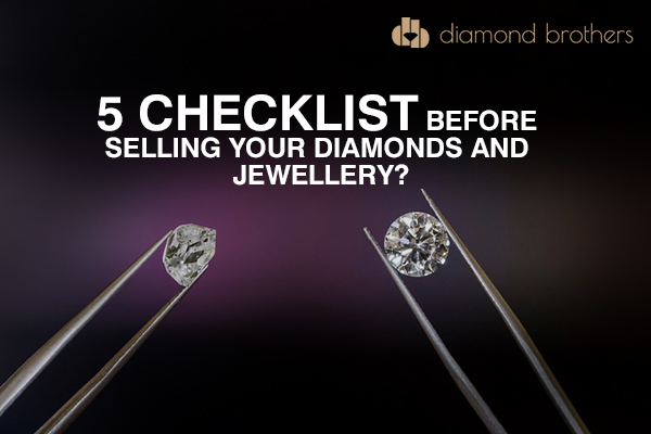 Checklist for buy and sell diamonds Jewellery